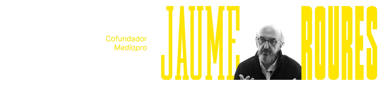 A – D1 – 04 Jaume Roures